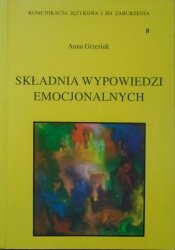 Anna Grzesiuk • Składnia wypowiedzi emocjonalnych