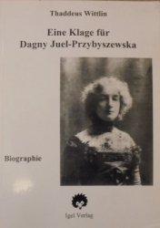 Thaddeus Wittlin • Eine Klage fur Dagny Juel-Przybyszewska