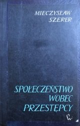 Mieczysław Szerer • Społeczeństwo wobec przestępcy