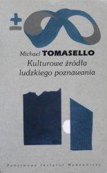 Michael Tomasello • Kulturowe źródła ludzkiego poznawania