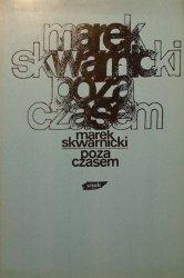 Marek Skwarnicki • Poza czasem [dedykacja autorska]