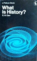 E.H. Carr • What Is History ?
