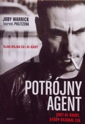 Joby Warrick • Potrójny agent. Kret Al-Kaidy, który oszukał CIA