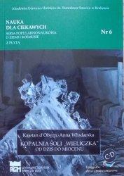 Kajetan d'Obyrn, Anna Włodarska • Kopalnia Soli 'Wieliczka' od dziś do miocenu