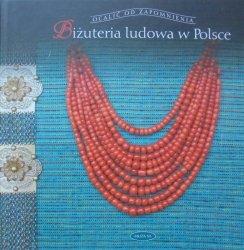 Elżbieta Piskorz-Branekova • Biżuteria ludowa w Polsce