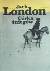 Jack London • Córka śniegów