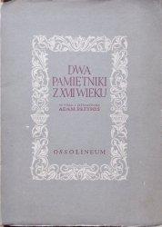Dwa pamiętniki z XVII wieku Jana Cedrowskiego i Jana Floriana Drobysza Tuszyńskiego