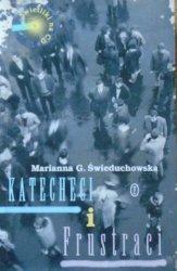 Marianna G. Świeduchowska • Katecheci i frustraci [dedykacja autorki, Marcina Świetlickiego i Grzegorza Dyducha]