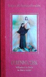 św. Siostra Faustyna Kowalska • Dzienniczek. Miłosierdzie Boże w duszy mojej