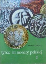 Tadeusz Kałkowski • Tysiąc lat monety polskiej