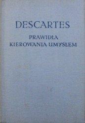Descartes • Prawidła kierowania umysłem