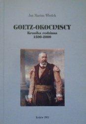 Jan Marian Włodek • Goetz-Okocimscy. Kronika rodzinna 1590-2000