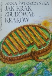 Anna Świrszczyńska • Jak Krak zbudował Kraków