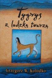 Grzegorz W. Kołodko • Tygrysy z ludzką twarz