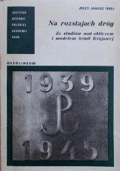 Jerzy Janusz Terej • Na rozstajach dróg. Ze studiów nad obliczem i modelem Armii Krajowej