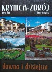 Jerzy Żak, Piotr Gryźiak • Krynica Zdrój dawna i dzisiejsza