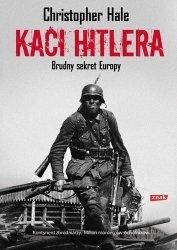 Christopher Hale • Kaci Hitlera. Brudny sekret Europy