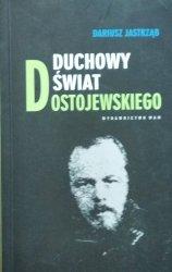 Dariusz Jastrząb • Duchowy świat Dostojewskiego