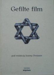 red. Joanna Preizner • Gefilte film. Wątki żydowskie w kinie