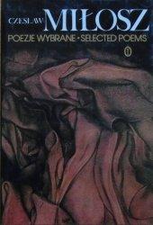 Czesław Miłosz • Poezje wybrane / Selected Pomes [wydanie dwujęzyczne]