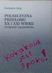 Kazimierz Ożóg • Polszczyzna przełomu XX i XXI wieku. Wybrane zagadnienia