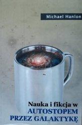 Michael Hanlon • Nauka i fikcja w  Autostopem przez galaktykę