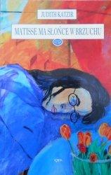 Judith Katzir • Matisse ma słońce w brzuchu [dedykacja autora]