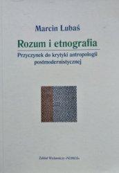 Marcin Lubaś • Rozum i etnografia. Przyczynek do krytyki antropologii [dedykacja autorska]