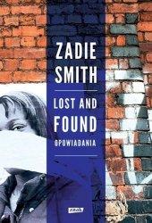 Zadie Smith • Lost and Found. Opowiadania