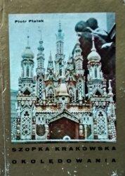 Piotr Płatek • Szopka krakowska. Okolędowania