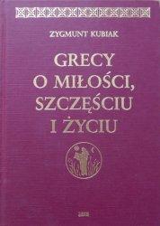 Zygmunt Kubiak • Grecy o miłości, szczęściu i życiu. Epigramaty z Antologii Palatyńskiej