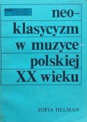 Zofia Helman • Neoklasycyzm w muzyce polskiej XX wieku
