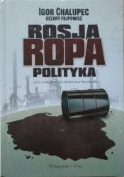Igor Chalupec, Cezary Filipowicz • Rosja, ropa, polityka