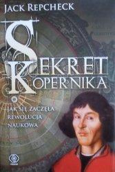 Jack Repcheck • Sekret Kopernika. Jak zaczęła się rewolucja naukowa