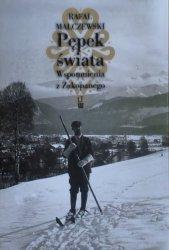 Rafał Malczewski • Pępek świata. Wspomnienia z Zakopanego