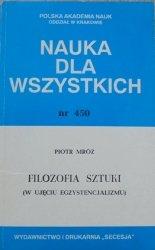 Piotr Mróz • Filozofia sztuki (w ujęciu egzystencjalizmu)