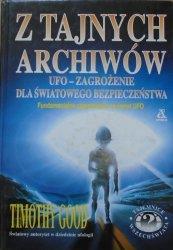 Timothy Good • Z tajnych archiwów. UFO - zagrożenie dla światowego bezpieczeństwa