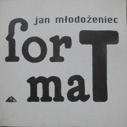 Jan Młodożeniec • Format 1953-1998