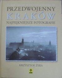 Krzysztof Żyra • Przedwojenny Kraków. Najpiękniejsze fotografie