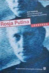 Albin Głowacki, Alicja Stępień-Kuczyńska • Rosja Putina. Leksykon