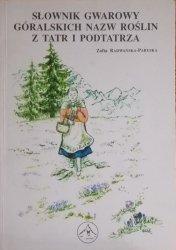 Zofia Radwańska-Paryska • Słownik gwarowy góralskich nazw roślin z Tatr i Podtatrza