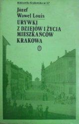 Józef Wawel Louis • Urywki z dziejów i życia mieszkańców Krakowa [Biblioteka Krakowska 117]