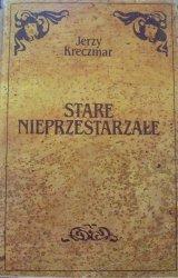 Jerzy Kreczmar • Stare nieprzestarzałe