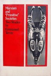 Emmanuel Terray • Marxism and Primitive Societies
