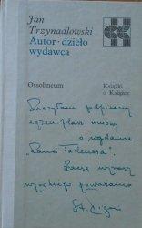 Jan Trzynadlowski • Autor, dzieło, wydawca [Książki o Ksiąźce]