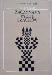 Tadeusz Czarnecki • Zaczynamy partię szachów