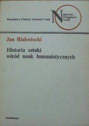 Jan Białostocki • Historia sztuki wśród nauk humanistycznych