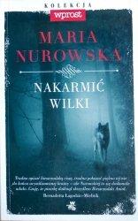 Maria Nurowska • Nakarmić wilki