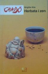 Brigitte Kita • Chado. Herbata i zen [Japonia]