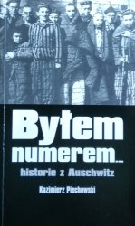 Kazimierz Piechowski • Byłem numerem... historie z Auschwitz